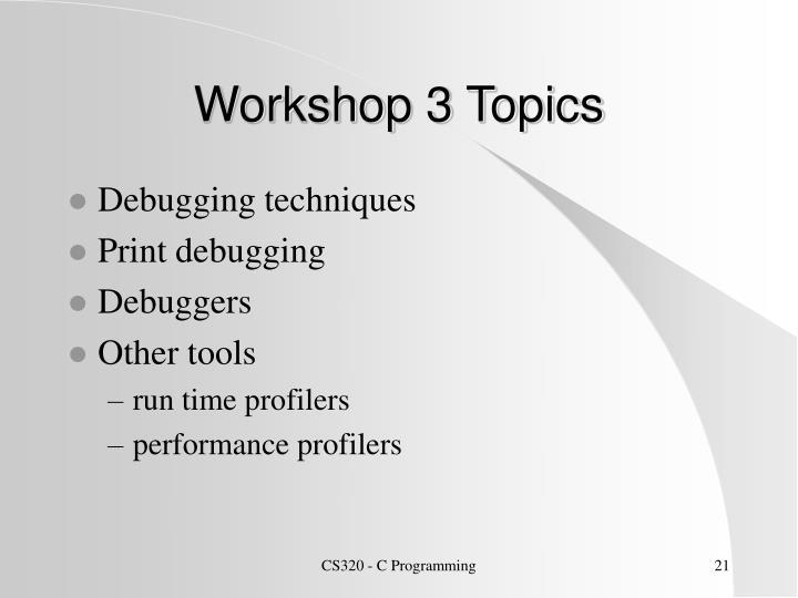 Workshop 3 Topics
