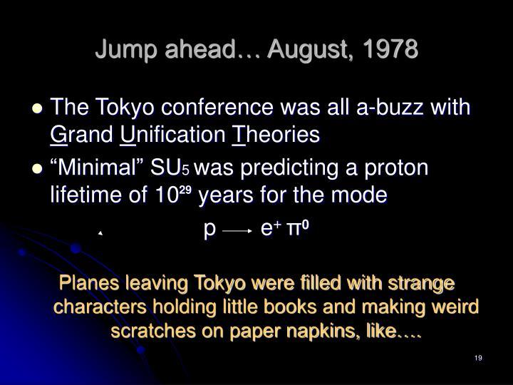 Jump ahead… August, 1978