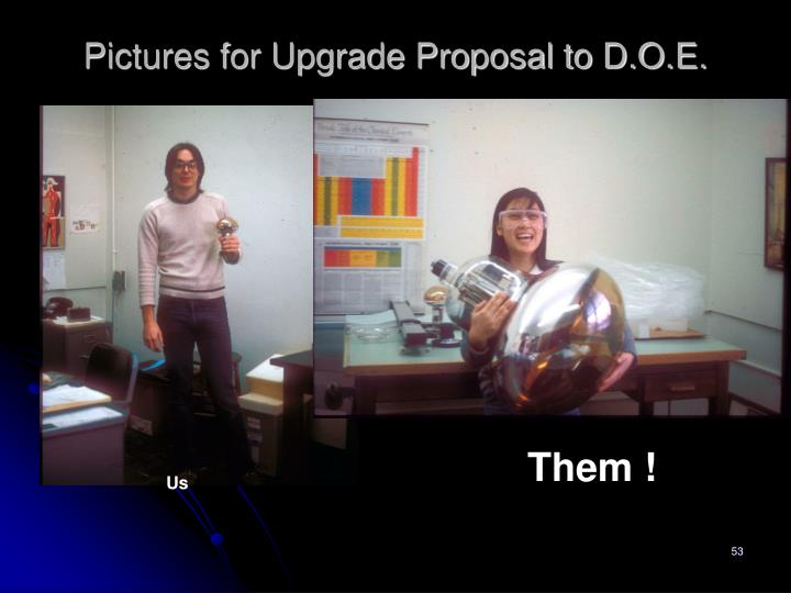 Pictures for Upgrade Proposal to D.O.E.