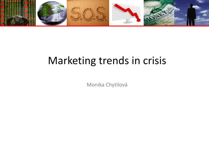 Marketing trends in crisis