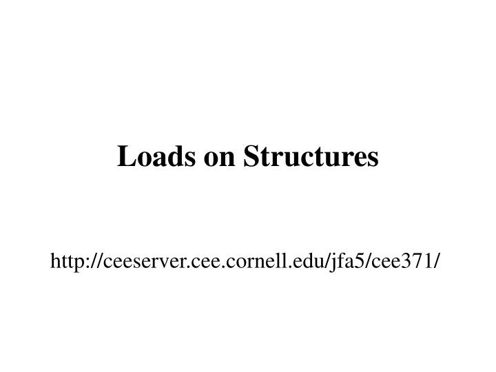 Loads on structures