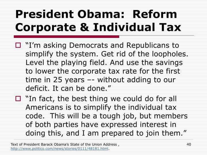 President Obama:  Reform Corporate & Individual Tax