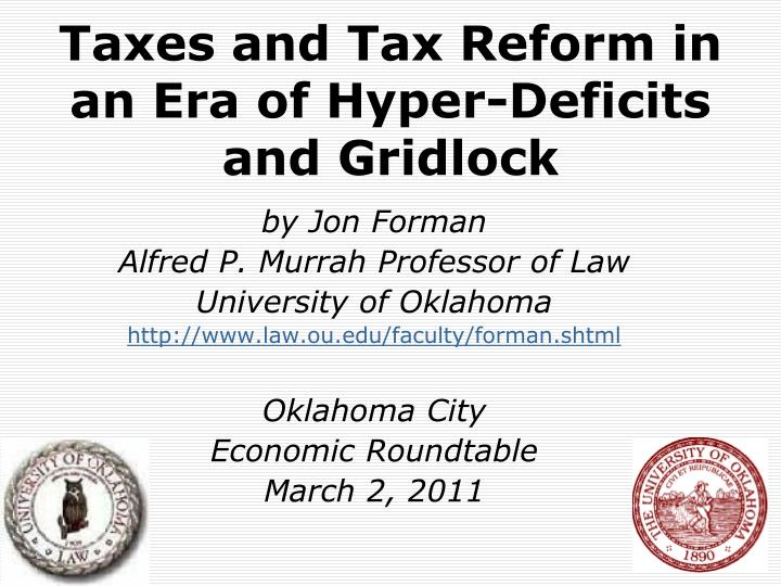 taxes and tax reform in an era of hyper deficits and gridlock