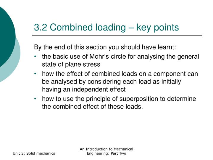 3.2 Combined loading – key points