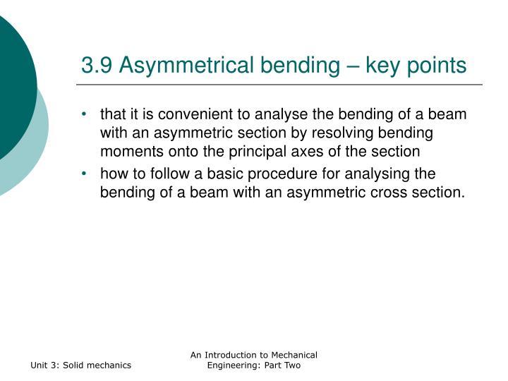 3.9 Asymmetrical bending – key points