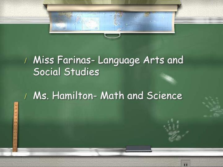 Miss Farinas- Language Arts and Social Studies