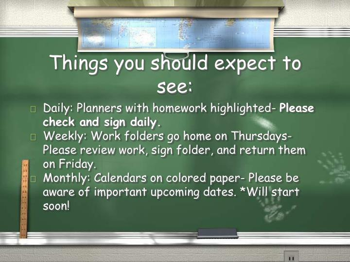 Things you should expect to see: