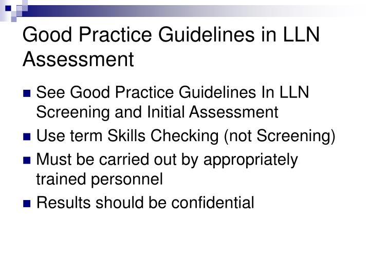 Good Practice Guidelines in LLN Assessment