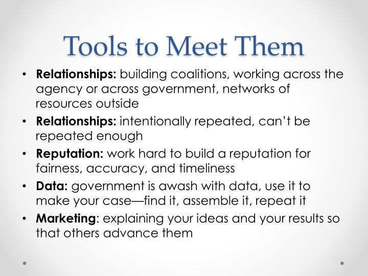Tools to Meet Them
