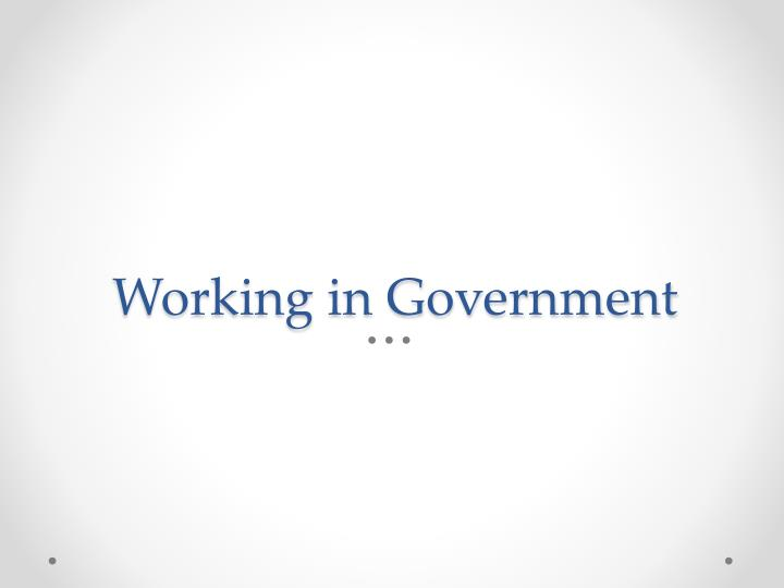 Working in government