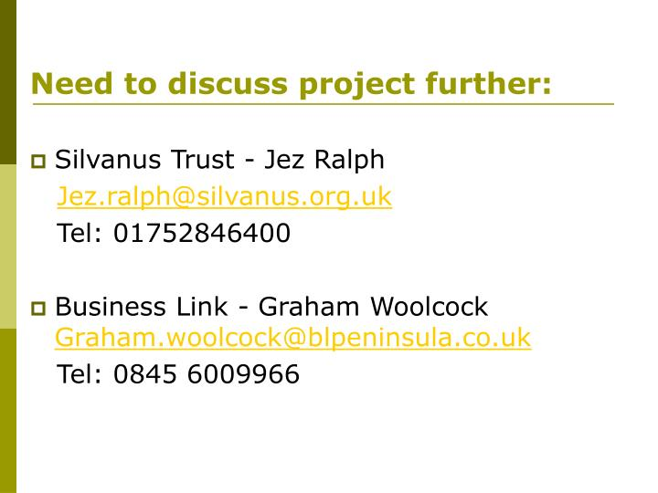 Need to discuss project further: