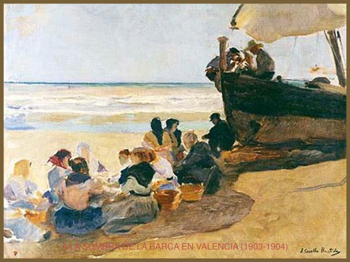 A LA SOMBRA DE LA BARCA EN VALENCIA (1903-1904)