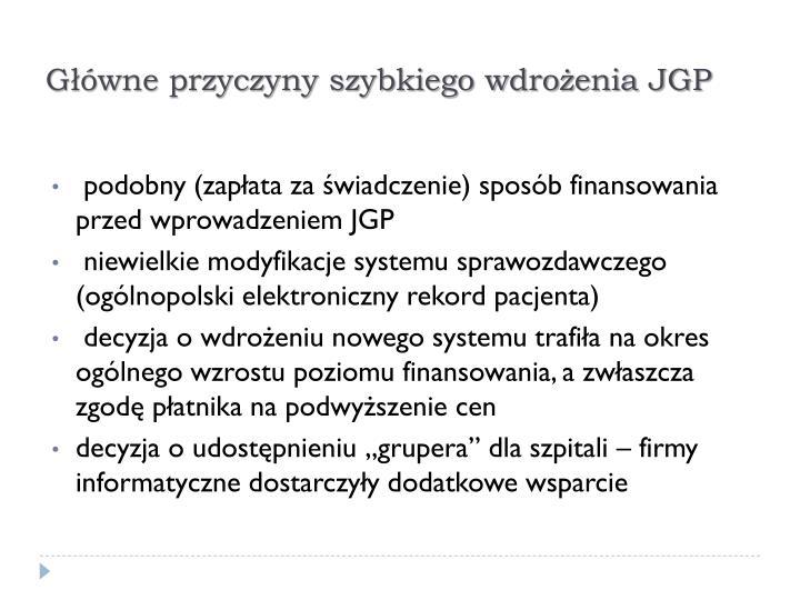 Główne przyczyny szybkiego wdrożenia JGP
