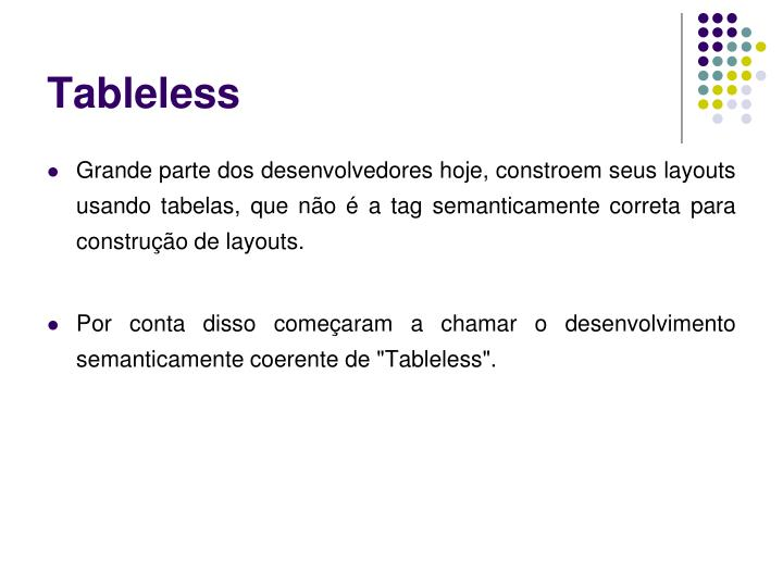 Tableless