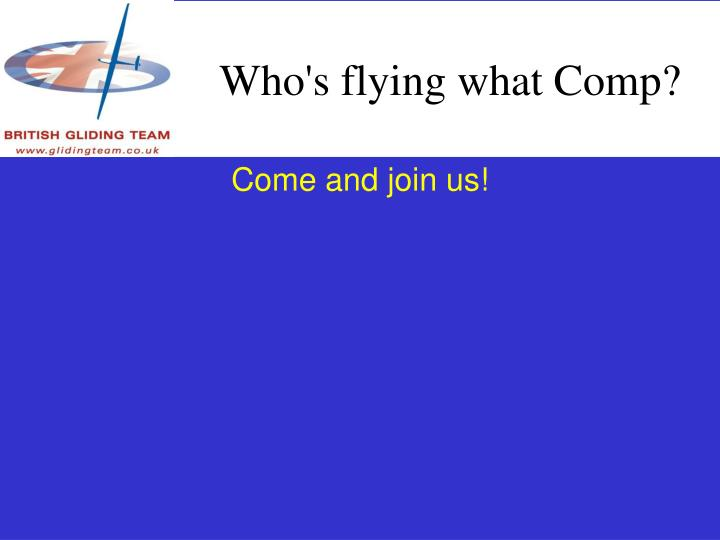 Who's flying what Comp?