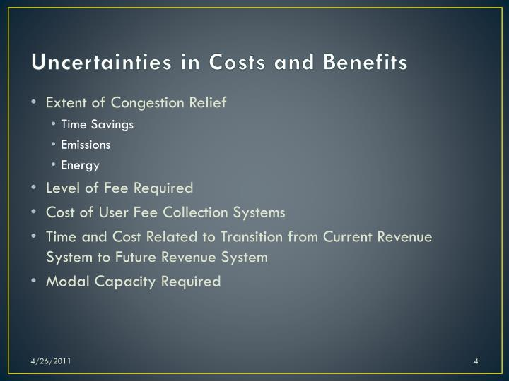Uncertainties in Costs and Benefits
