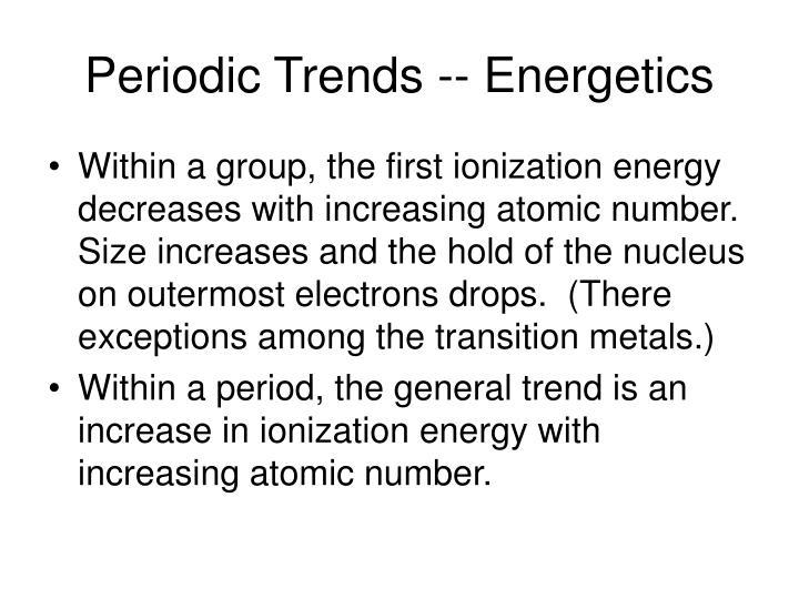 Periodic Trends -- Energetics