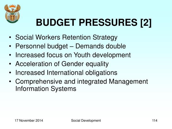 BUDGET PRESSURES [2]