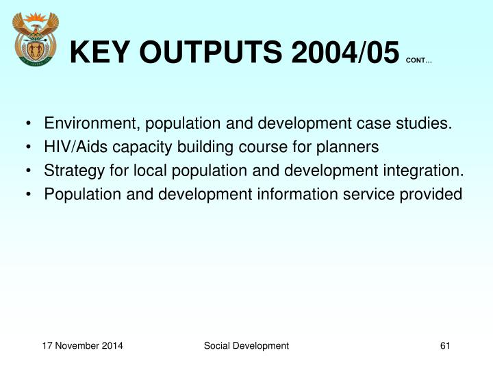 KEY OUTPUTS 2004/05