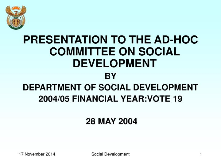 PRESENTATION TO THE AD-HOC COMMITTEE ON SOCIAL DEVELOPMENT