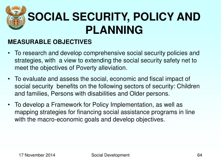 SOCIAL SECURITY, POLICY AND PLANNING