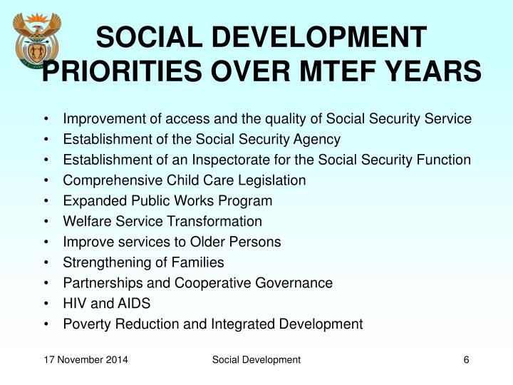 SOCIAL DEVELOPMENT PRIORITIES OVER MTEF YEARS