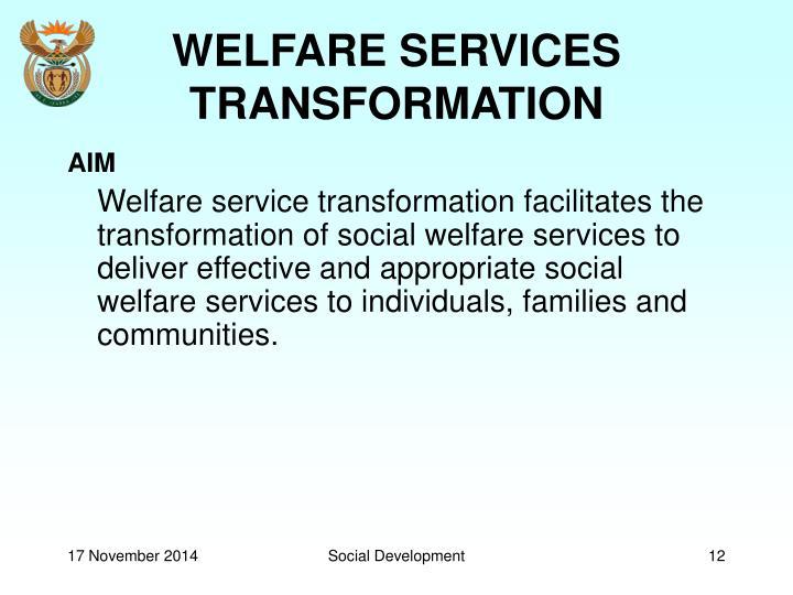 WELFARE SERVICES TRANSFORMATION
