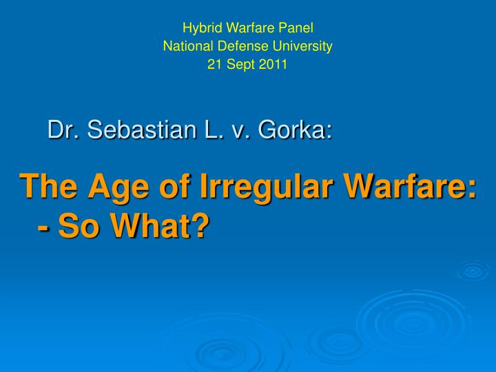 Dr sebastian l v gorka the age of irregular warfare so what