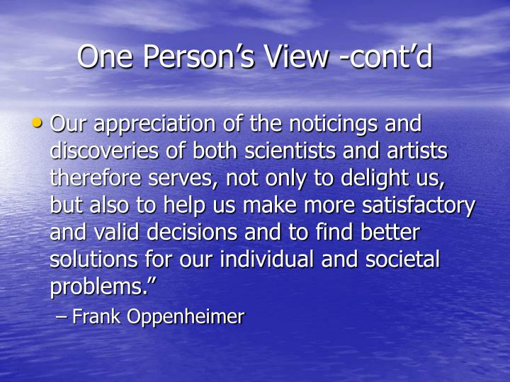 One Person's View -cont'd