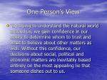 one person s view