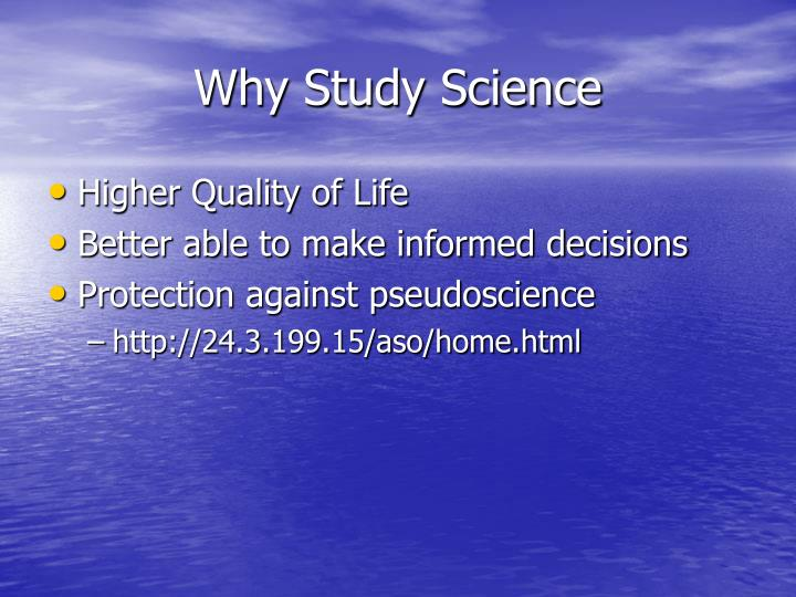 Why Study Science