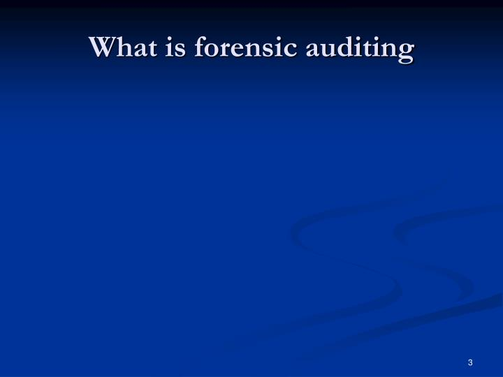 What is forensic auditing