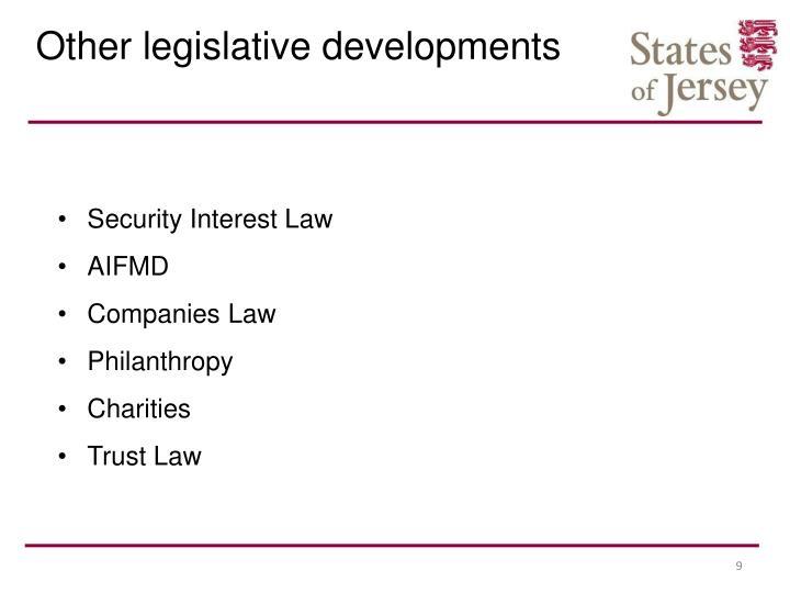 Other legislative developments