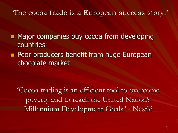 'The cocoa trade is a European success story.'
