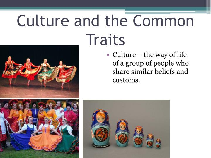Culture and the Common Traits