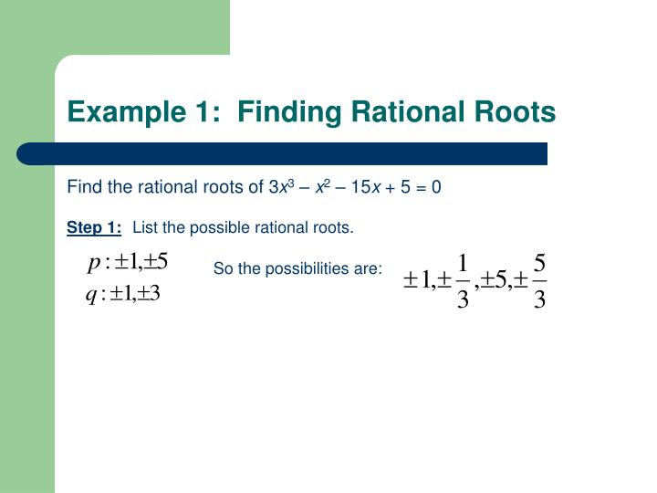 Example 1:  Finding Rational Roots