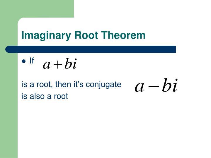 Imaginary Root Theorem