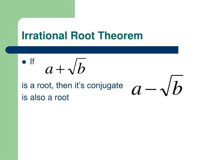 Irrational Root Theorem
