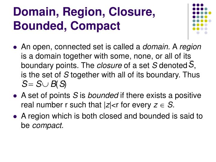 Domain, Region, Closure, Bounded, Compact