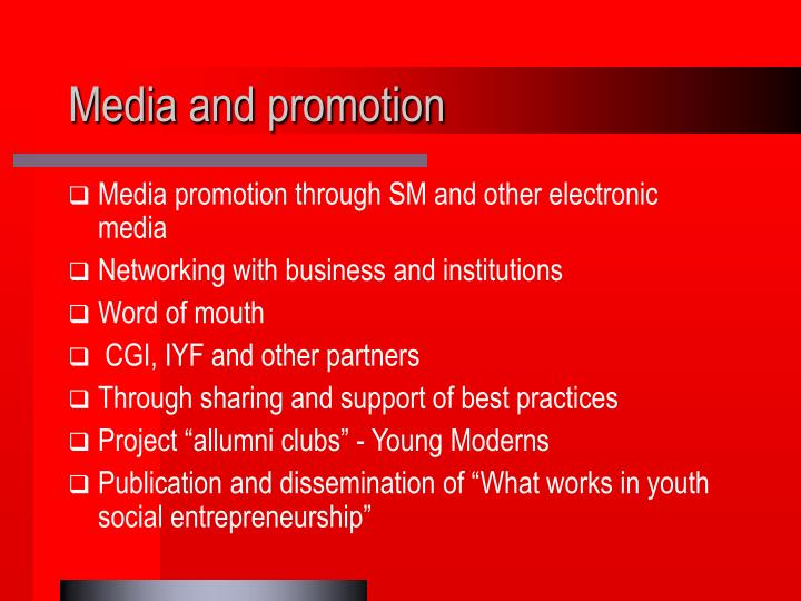 Media and promotion