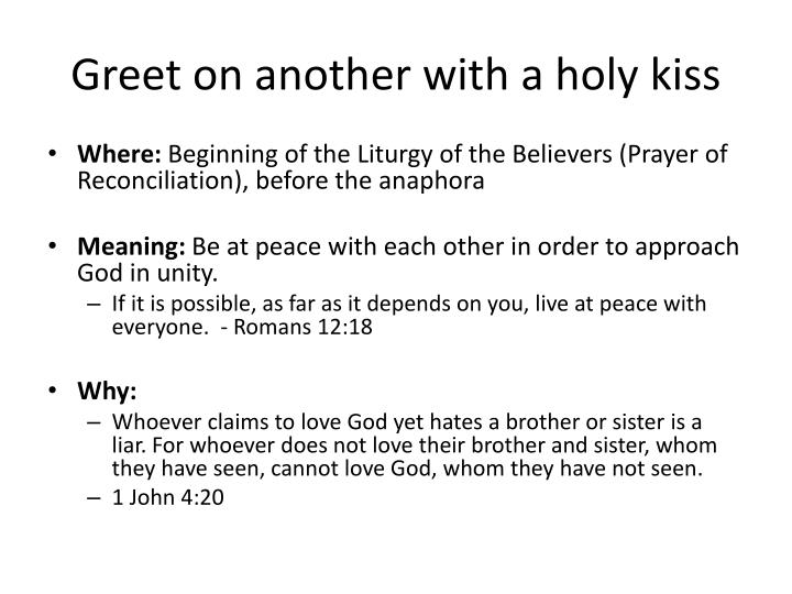 Greet on another with a holy kiss