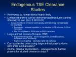 endogenous tse clearance studies