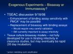 exogenous experiments bioassay or immunoassay