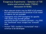 exogenous experiments selection of tse strains and animal model tseac discussion 9 18 06