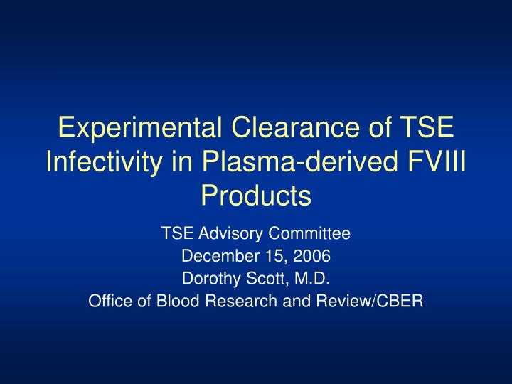 Experimental Clearance of TSE Infectivity in Plasma-derived FVIII Products
