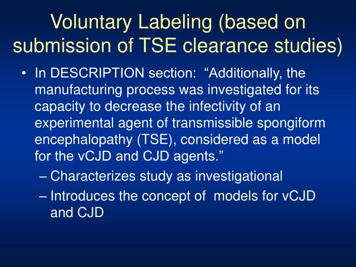 Voluntary Labeling (based on submission of TSE clearance studies)