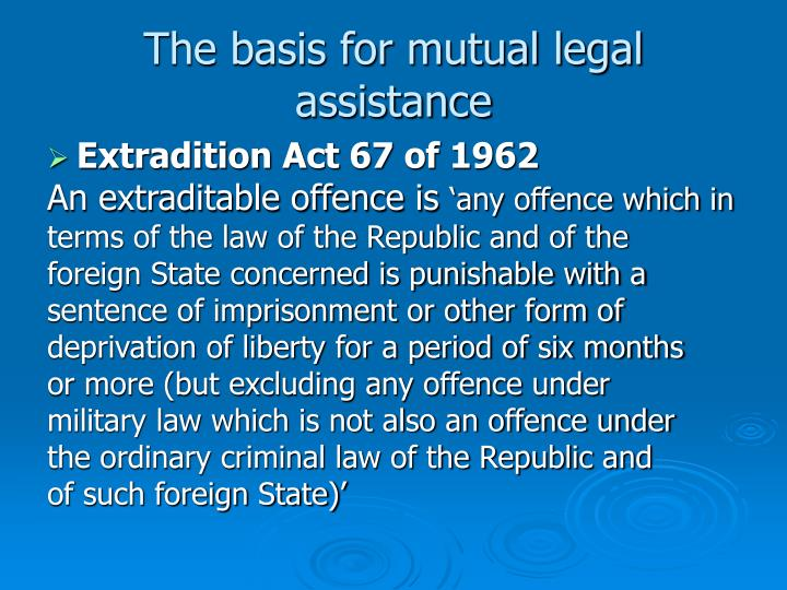 The basis for mutual legal assistance