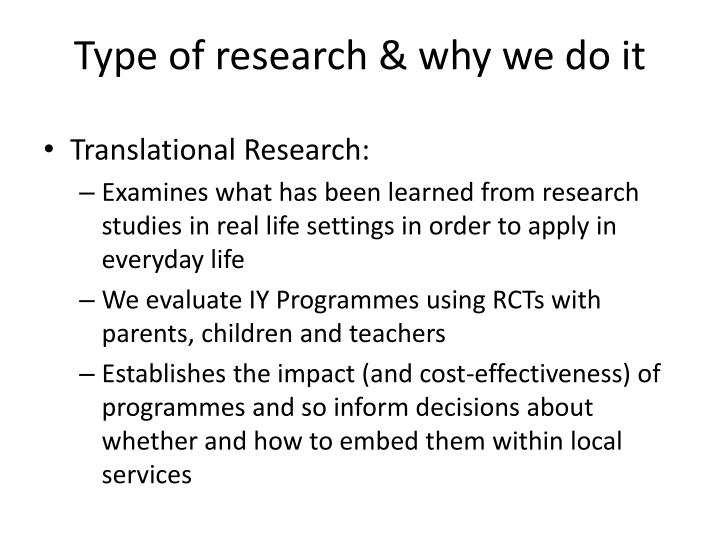 Type of research why we do it