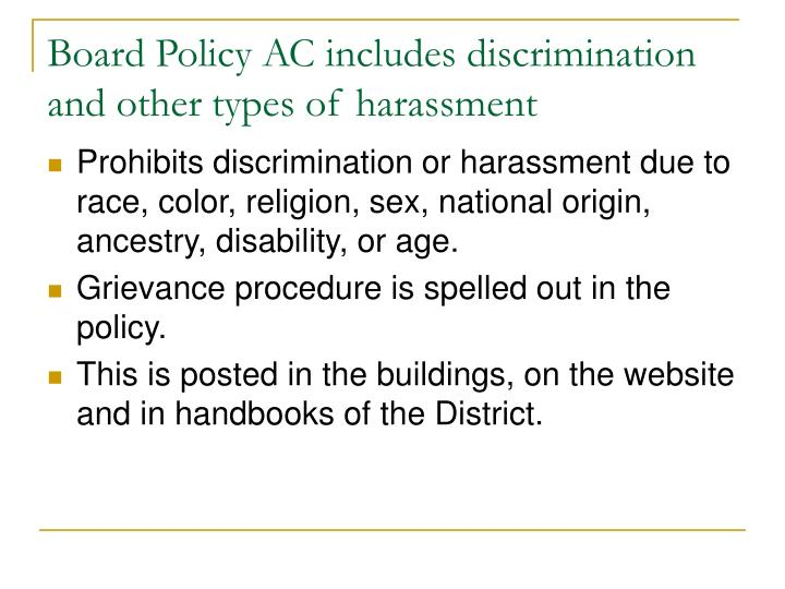 Board Policy AC includes discrimination and other types of harassment