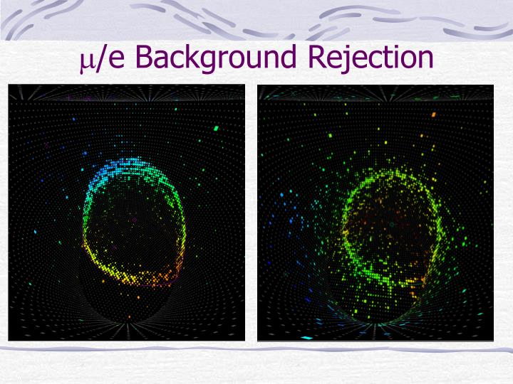 /e Background Rejection